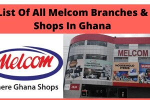 Melcom Branches In Ghana – Complete List Of All Melcom Shop Locations In Ghana